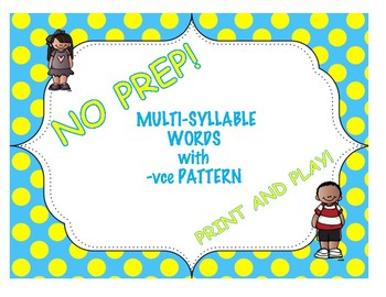 Multi-Syllable Words with the -vce Pattern