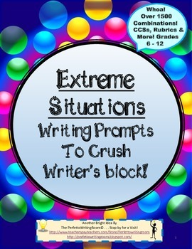 Extreme Situations! All-Year Creative Writing Prompts with CCSs Grades 6-12