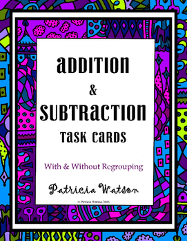 Multi-digit Addition and Subtraction Task Cards (With and Without Regrouping)