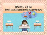Multi-step Multiplication Practice