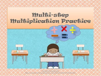 Multi-step Multiplication Practice