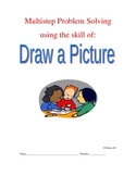 Multi-step Problem Solving Using the Strategy of: Draw a p