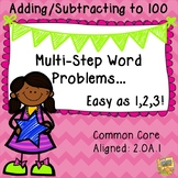 Multi-step Word Problems - Adding and Subtracting to 100 -