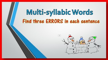 Multi-syllabic Words PowerPoint:  find three ERRORS in eac
