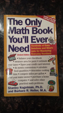 The Only Math Book You'll Ever Need, Revised Edition