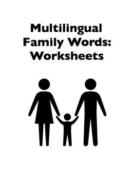 World Languages: Multilingual Vocabulary -- Family Words (Worksheets)