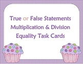 Multilplication and Division True or False Task Cards