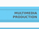 Multimedia Production Presentation