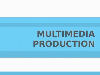 Multimedia Production Presentation