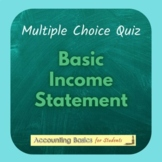 Multiple Choice Quiz: Basic Income Statement