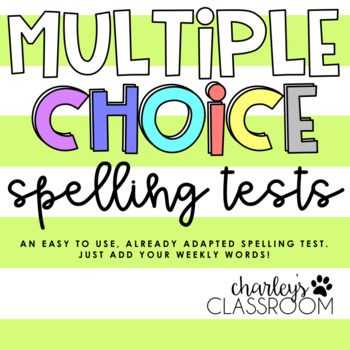 Multiple Choice Spelling Tests  Adapted Spelling Test Template  Tpt