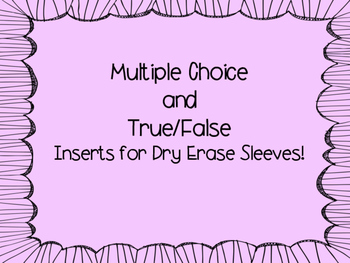 Multiple Choice, True False and Explanation Inserts for Dry Erase Sleeves