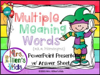 Multiple Meaning Words (a.k.a. Homonyms) PowerPoint Presentation w/Answer Sheet