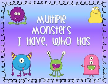 Multiple Monsters I Have, Who Has