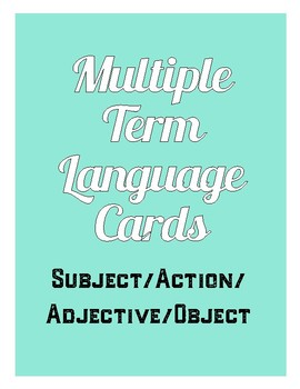 Multiple Term Language Cards - Subject/Action/Adjective/Object