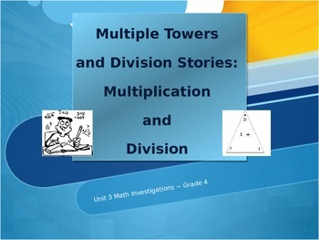 Multiple Towers and Division Stories: Investigations Unit 3 Grade 4