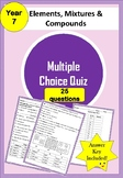 Multiple choice quiz on Elements, Compounds & Mixtures -Year 7