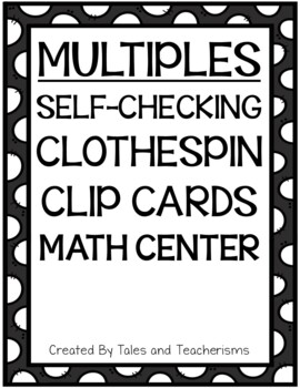 Multiples Clothespin Clip Cards - Math Center Activity