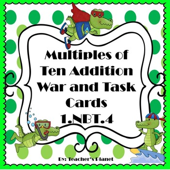 Multiples of Ten Addition War and Task Cards! 1.NBT.4