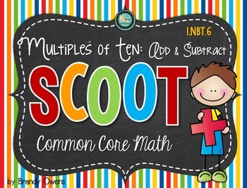 Multiples of Ten SCOOT! Task Cards: Addition & Subtraction w/in 100 1.NBT.6