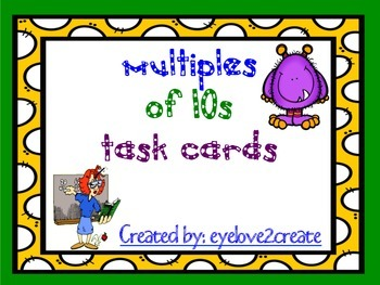 Multiples of Ten {TASK CARDS}