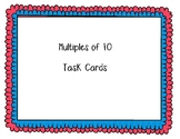 Multiples of Ten Task Cards