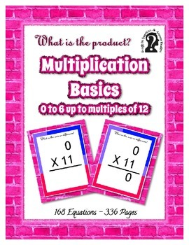 Multiplication ~ 0 to 6 to multiples of 12 ~ 168 Equations in 336 page e-book
