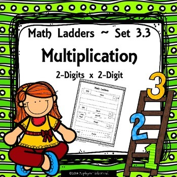 Multiplication - 2 Digits x 2 Digit -  Set 3.3 {Math Ladders}