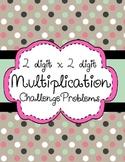 Multiplication 2 digit x 2 digit Challenge Problems- Enrichment