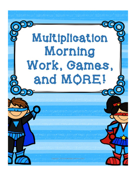 Multiplication - Morning Work, Games, and more!!!