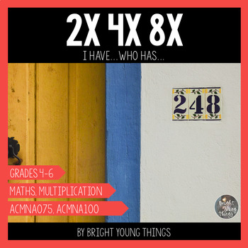 Multiplication 2x 4x 8x 'I Have...Who Has' Activity