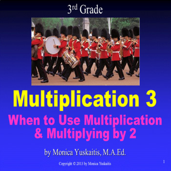 Common Core 3rd - Multiplication 3 - When to Use Multiplic