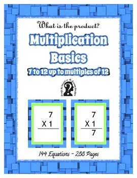 Multiplication ~ 7 to 12 to multiples of 12 ~ 144 Equations in 288 page e-book