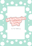 Multiplication Activity Book for Grades 3 - 5