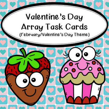 Multiplication Array Task Cards- February/Valentine's Day Theme