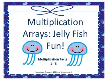Multiplication Arrays: Jelly Fish Fun - Facts 1-5