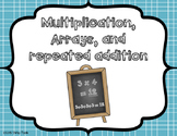 Multiplication, Arrays, and Repeated addition