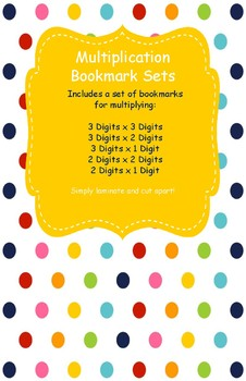 Multiplication Bookmark Sets for 3 Digits by 3 digits to 2 Digit by 1 Digit