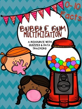 Multiplication Bubble Gum {Quizzes & Data Trackers for Facts 0-10}