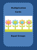 Multiplication Cards - Equal Groups - Common Core