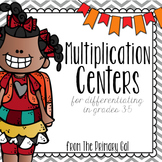 Multiplication Centers {for Differentiating in Grades 3-5}