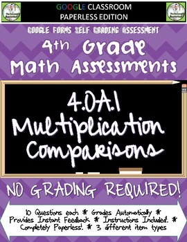 Multiplication Comparisons - 4.OA.1 Self Grading Assessment Google Forms