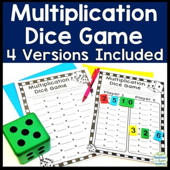 Multiplication Dice Game: 4 Versions included - Multiplica