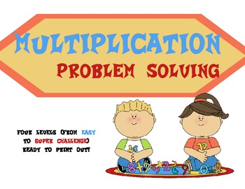 Multiplication Differentiated Word Problems- Leveled Easy to Super Challenge!