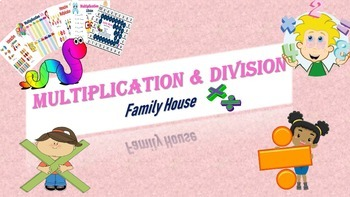 Multiplication & Division Family House