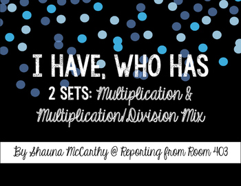Multiplication & Division I Have, Who Has - 2 Sets!