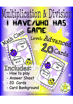 Multiplication & Division - I have, Who has Game – Math *Advanced* Grade 2-5