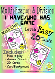Multiplication & Division - I have, Who has Game – Math *Easy* Grade 2-5