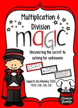 Multiplication/Division Magic: Solving for Unknowns: TEKS