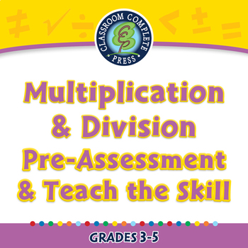 Number & Operations: Multiplication & Division - Pre-Assess/Teach - NOTEBOOK 3-5